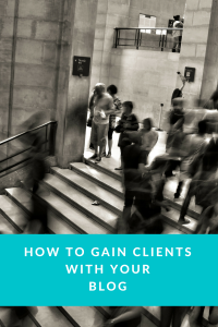 Blog tips to gain clients, blog topics to gain clients, freelance blog ideas, freelance blog topic ideas to get clients